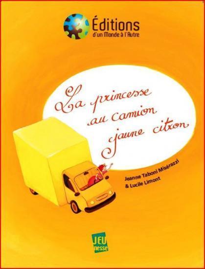 la princesse au camion jaune citron